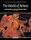 Joint Association of Classical Teachers: The World of Athens: An Introduction to Classical Athenian Culture (Reading Greek)