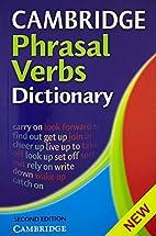 Cambridge Phrasal Verbs Dictionary by C.U.P.