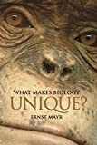 Mayr, Ernst: What Makes Biology Unique?: Considerations on the Autonomy of a Scientific Discipline