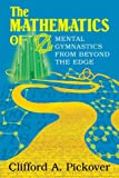 Pickover, Clifford A.: The Mathematics of Oz: Mental Gymnastics from Beyond the Edge
