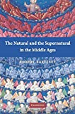 Bartlett, Robert: The Natural and the Supernatural in the Middle Ages: The Wiles Lectures Given at the Queen's University of Belfast, 2006