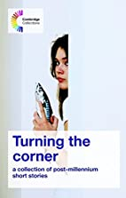 Turning the Corner: A collection of…