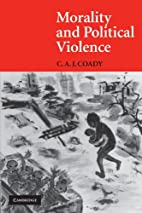 Morality and Political Violence by C. A. J.…