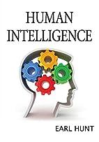 Human Intelligence by Earl Hunt