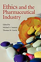 Ethics and the Pharmaceutical Industry by…