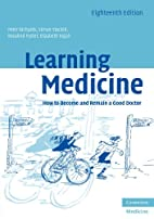 Learning Medicine: How to Become and Remain…