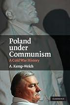 Poland under Communism: A Cold War History…
