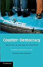 Counter-Democracy: Politics in an Age of…