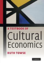 A Textbook of Cultural Economics by Ruth…