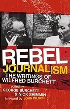 Rebel Journalism: The Writings of Wilfred…