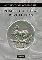 Rome's Cultural Revolution by Andrew…