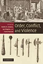 Order, Conflict, and Violence by Stathis N.&hellip;