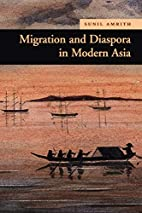 Migration and Diaspora in Modern Asia by…