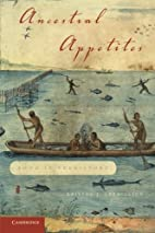 Ancestral Appetites: Food in Prehistory by…