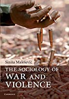 The Sociology of War and Violence by Sinisa…