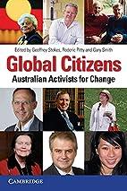 Global Citizens: Australian Activists for…