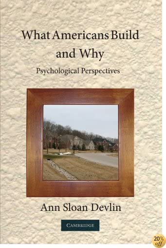 TWhat Americans Build and Why: Psychological Perspectives