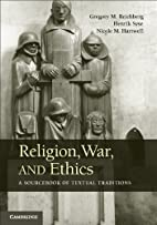 Religion, War, and Ethics: A Sourcebook of…