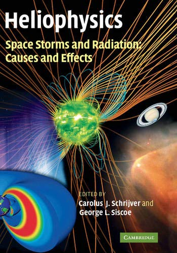 heliophysics-space-storms-and-radiation-causes-and-effects-heliophysics-3-volume-set