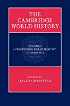 The Cambridge World History. Volume 1,…