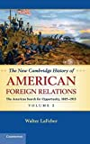 LaFeber, Walter: The New Cambridge History of American Foreign Relations (Volume 2)