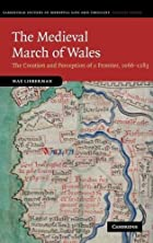 The Medieval March of Wales: The Creation…