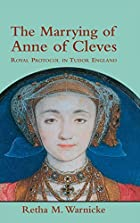 The Marrying of Anne of Cleves: Royal&hellip;