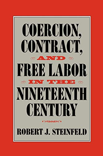 coercion-contract-and-free-labor-in-the-nineteenth-century-cambridge-historical-studies-in-american-law-and-society