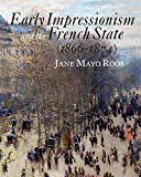 Roos, Jane Mayo: Early Impressionism and the French State (1866-1874)