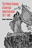 Bensel, Richard Franklin: The Political Economy of American Industrialization, 1877-1900