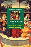 Bagchi, David V. N.: The Cambridge Companion To Reformation Theology