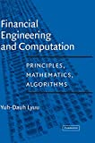 Lyuu, Yuh-Dauh: Financial Engineering and Computation: Principles, Mathematics, and Algorithms
