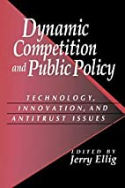 Dynamic Competition and Public Policy:…