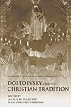 Dostoevsky and the Christian Tradition…