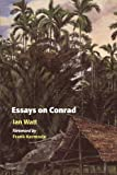 Watt, Ian: Essays on Conrad