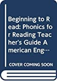 Brown, Gillian: Beginning to Read: Phonics for Reading Teacher's Guide American English Edition (Cambridge Reading)