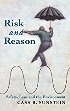 Risk and Reason: Safety, Law, and the…