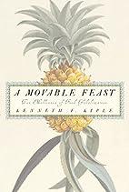 A Movable Feast: Ten Millennia of Food…