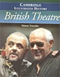 Trussler, Simon: The Cambridge Illustrated History of British Theatre (Cambridge Illustrated Histories)