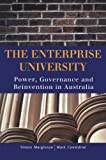 Considine, Mark: The Enterprise University: Power, Governance and Reinvention in Australia