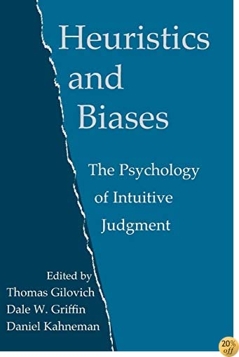 THeuristics and Biases: The Psychology of Intuitive Judgment