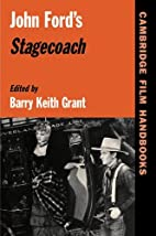 John Ford's Stagecoach by Barry Keith Grant