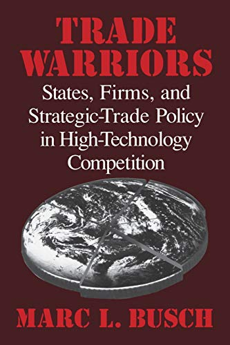 trade-warriors-states-firms-and-strategic-trade-policy-in-high-technology-competition