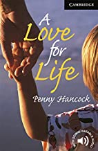 A Love for Life [Cambridge English Readers]…