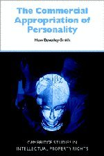 the-commercial-appropriation-of-personality-cambridge-intellectual-property-and-information-law