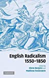 Burgess, Glenn: English Radicalism, 1550-1850
