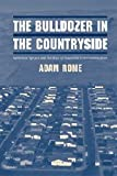 Rome, Adam: The Bulldozer in the Countryside : Suburban Sprawl and the Rise of American Environmentalism