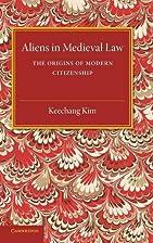 Aliens in Medieval Law: The Origins of…