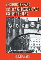 The Deutsche Bank and the Nazi Economic War…