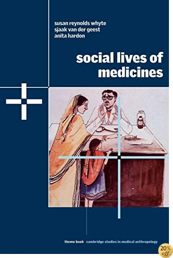 Social Lives of Medicines (Cambridge Studies in Medical Anthropology)
